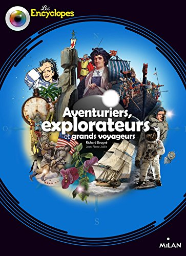 Explorateurs, aventuriers et grands voyageurs (Les Encyclopes) por Richard Beugne
