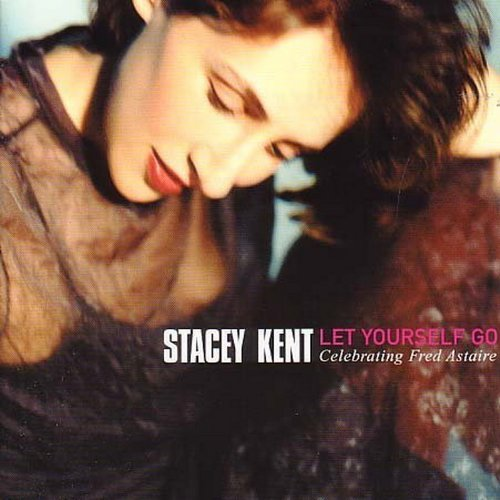 Stacey Kent: Let Yourself Go (Audio CD)