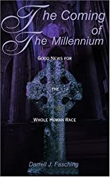 The Coming of the Millennium: Good News for the Whole Human Race by Darrell Fasching (2001-01-15)