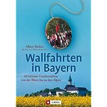 Wallfahrten in Bayern