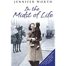 By Jennifer Worth In the Midst of Life