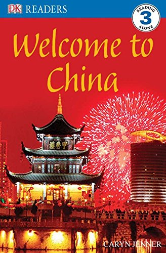 DK Readers L3: Welcome to China (DK Reader - Level 3 (Quality))