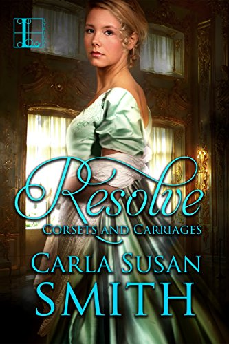 Resolve (Corsets and Carriages) by [Smith, Carla Susan]