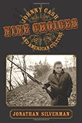 Nine Choices: Johnny Cash and American Culture