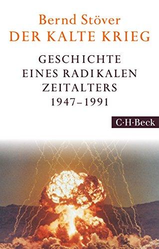 Der Kalte Krieg: 1947-1991 (Beck Paperback 6233)