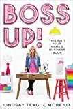 Boss Up!: This Aint Your Mamas Business Book