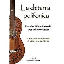 La chitarra polifonica: Raccolta di brani e studi per chitarra classica
