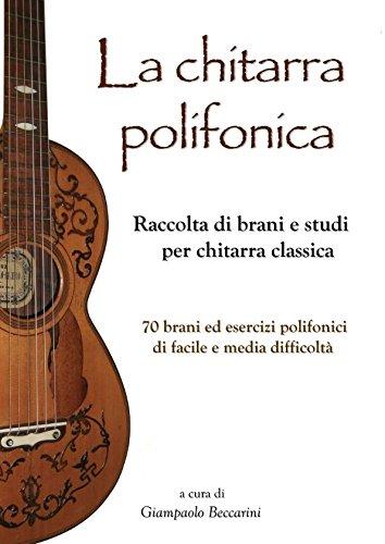 La chitarra polifonica  Raccolta di brani e studi per chitarra classica e86a53b6225d