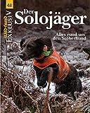 WILD UND HUND Exklusiv Nr. 48: Der Solojäger inkl. DVD: Alles rund um den Stöberhund