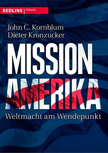 Mission Amerika: Weltmacht am Wendepunkt
