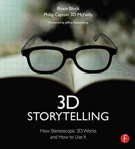 [(3D Storytelling : How Stereoscopic 3D Works and How to Use it)] [By (author) Bruce A. Block ] published on (May, 2013)