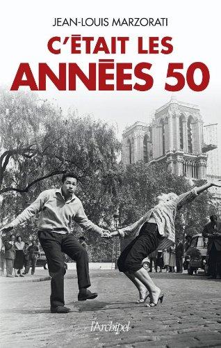 C'était les années 50 par Jean-Louis Marzorati