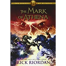The Heroes of Olympus - Book Three The Mark of Athena.