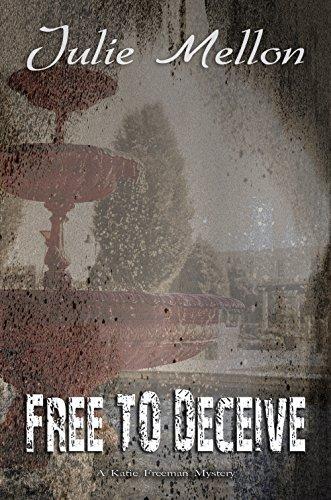 Free to Deceive (Katie Freeman Mysteries Book 2)