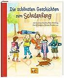 Die schönsten Geschichten zum Schulanfang: von Corinna Gieseler, Peter Härtling, Astrid Lindgren, Mirjam Pressler bei Amazon kaufen