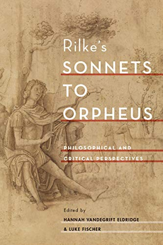 Rilke's Sonnets to Orpheus: Philosophical and Critical Perspectives (English Edition)