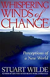 Whispering Winds Of Change by Stuart Wilde (2007-07-26)
