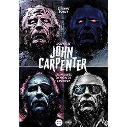 L'oeuvre de John Carpenter: Les masques du maître de l'horreur