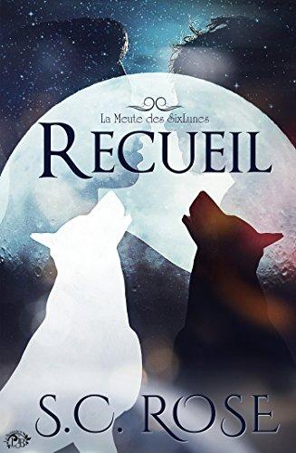 La Meute des SixLunes, hors-série - Recueil par [Rose, S.C.]