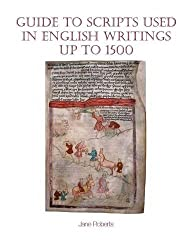 Guide to Scripts Used in English Writings Up to 1500 (Exeter Medieval Texts and Studies)
