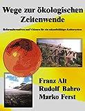Wege zur ökologischen Zeitenwende by Franz Alt (2002-01-01)