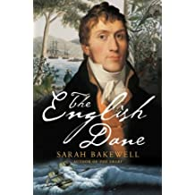 The English Dane: From King of Iceland to Tasmanian Convict by Sarah Bakewell (2005-03-03)