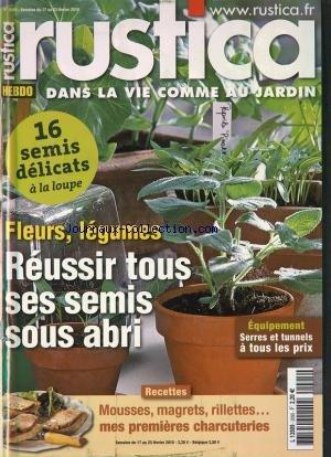 RUSTICA [No 2095] du 17/02/2010 - FLEURS LEGUMES REUSSIR TOUS SES SEMIS SOUS ABRI - RECETTES MOUSSES MAGRETS RILLETTES MES PREMIERES CHARCUTERIES - par Collectif