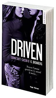 Driven, tome 8 : Down shift par K. Bromberg