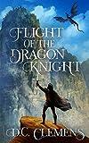 Flight of the Dragon Knight (The Dragon Knight Series Book 3)