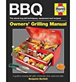 [ BBQ MANUAL A GUIDE TO COOKING WITH GRILLS, CHIMENEAS, BRICK OVENS AND SPITS BY BARTLETT, BEN](AUTHOR)HARDBACK
