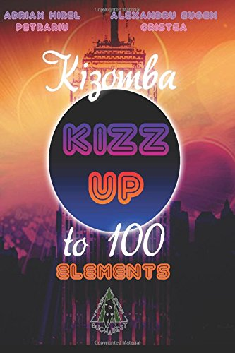 Kizomba: Kizz Up to 100 Elements (Bucharest Social Dance) (Kizomba)