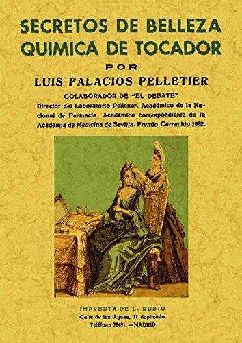Secretos de Belleza, química Del Tocador por Luis Palacios Pelletier
