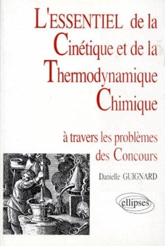 L'Essentiel de la cinétique et de la thermodynamique chimique: à travers les problèmes de concours