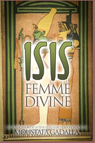 Isis : Femme Divine par Moustafa Gadalla