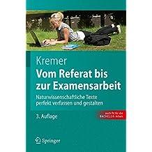Vom Referat bis zur Examensarbeit: Naturwissenschaftliche Texte perfekt verfassen und gestalten (Springer-Lehrbuch) (German Edition)