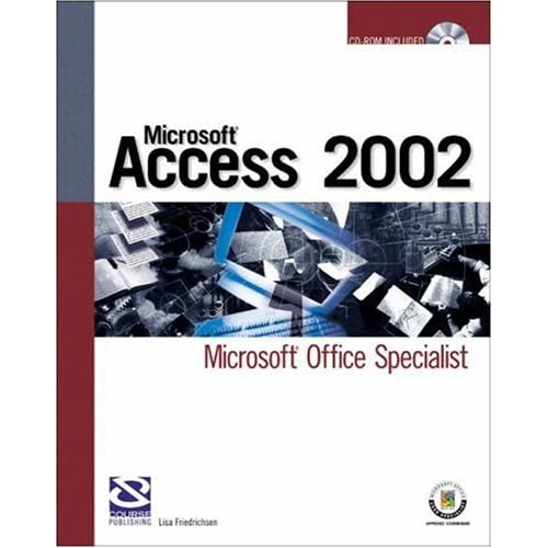 Microsoft Access 2002: Microsoft Office Specialist (Certification) by Lisa Friedrichsen (2002-12-04)
