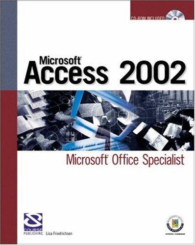 Microsoft Access 2002: Microsoft Office Specialist (Certification) by Lisa Friedrichsen (2002-12-04)