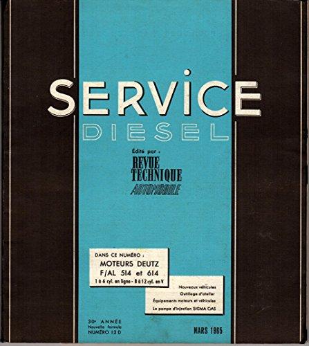 SERVICE DIESEL Revue technique éditée par REVUE TECHNIQUE AUTOMOBILE MOTEURS DEUTZ 1 à 6 cyl en ligne - 8 à 12 cyl. en V 30 e année N° 12 D MARS 1965 E T A I