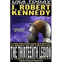 The Thirteenth Legion (A James Acton Thriller, #15) (James Acton Thrillers)