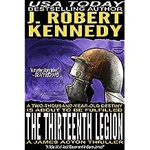 The Thirteenth Legion (A James Acton Thriller, #15) (James Acton Thrillers) (English Edition)