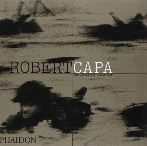Robert Capa: The Definitive Collection: Written by Richard Whelan, 2004 Edition, Publisher: Phaidon Press [Paperback]