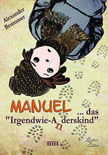 Manuel .. das Irgendwie-Anderskind