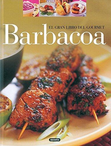 Barbacoa (El Gran Libro Del Gourmet) por Matthew M. Vriends