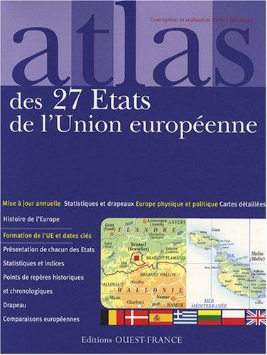 Atlas des 27 Etats de l'Union européenne : Cartes, statistiques et drapeaux par Patrick Mérienne