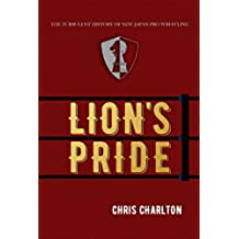 Lion's Pride: The Turbulent History of New Japan Pro Wrestling (English Edition)