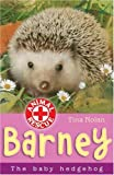 Barney: The Baby Hedgehog (Animal Rescue)