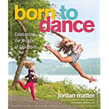 Born to Dance: Celebrating the Wonder of Childhood (English Edition)