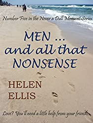 Men ... And all That Nonsense (Never a Dull Moment Book 5)