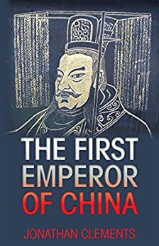 The First Emperor of China by [Clements, Jonathan]