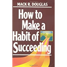 How to Make a Habit of Succeeding (Motivational series)